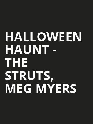 Halloween Haunt - The Struts, Meg Myers Tickets Calendar - Jun 2019