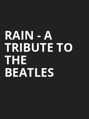 Rain A Tribute to the Beatles, The Joint, Tulsa