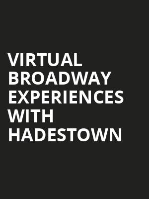 Virtual Broadway Experiences with HADESTOWN, Virtual Experiences for Tulsa, Tulsa